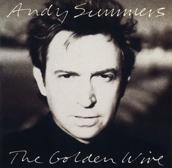 Andy Summers The Golden Wire